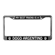 My Best Friend is a Dogo Argentino License Frame