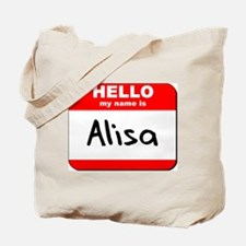 Hello my name is Alisa Tote Bag