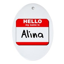 Hello my name is Alina Oval Ornament