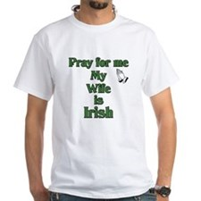 Pray For Me My Wife Is Irish Shirt