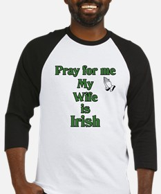 Pray For Me My Wife Is Irish Baseball Jersey