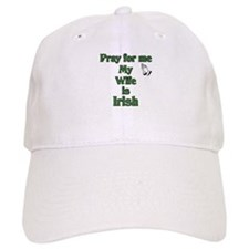 Pray For Me My Wife Is Irish Baseball Cap