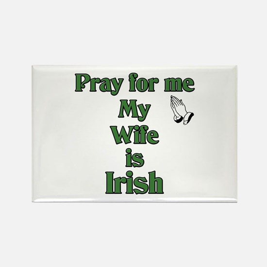 Pray For Me My Wife Is Irish Rectangle Magnet