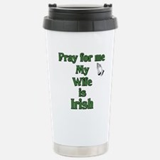 Pray For Me My Wife Is Irish Stainless Steel Trave
