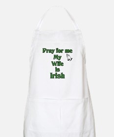 Pray For Me My Wife Is Irish BBQ Apron