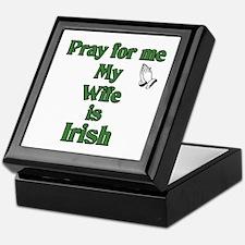Pray For Me My Wife Is Irish Keepsake Box