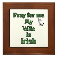 Pray For Me My Wife Is Irish Framed Tile