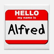 Hello my name is Alfred Tile Coaster