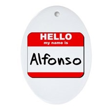Hello my name is Alfonso Oval Ornament
