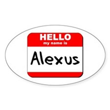 Hello my name is Alexus Oval Decal