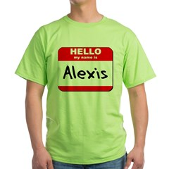 Hello my name is Alexis Green T-Shirt