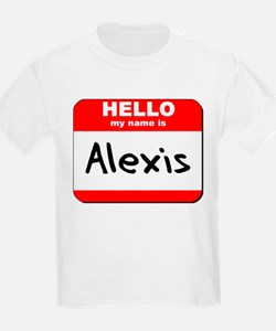 Hello my name is Alexis T-Shirt