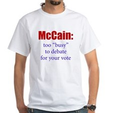 McCain: Too busy for you - Shirt