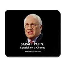 """""""Cheney With Lipstick"""" Mousepad"""