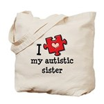 I Love My Autistic Sister Tote Bag