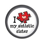 I Love My Autistic Sister Wall Clock