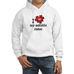 I Love My Autistic Sister Hooded Sweatshirt