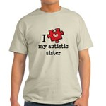I Love My Autistic Sister Light T-Shirt