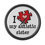 I Love My Autistic Sister Large Wall Clock