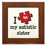 I Love My Autistic Sister Framed Tile