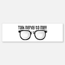 Talk Nerdy to Me Bumper Bumper Bumper Sticker