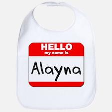 Hello my name is Alayna Bib