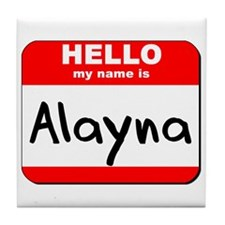 Hello my name is Alayna Tile Coaster