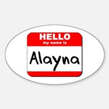 Hello my name is Alayna Oval Decal