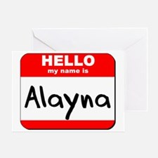 Hello my name is Alayna Greeting Card
