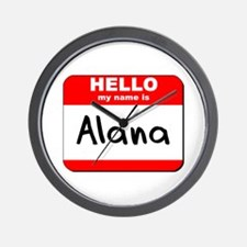 Hello my name is Alana Wall Clock