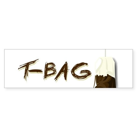 T-Bag baby. Bumper Sticker