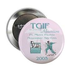 TGIF Reunion 2005 Button