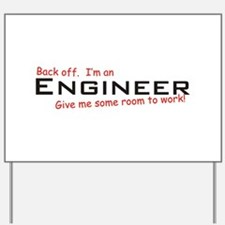 Engineer / work! Yard Sign