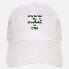 Pray for me My Grandfather is Baseball Baseball Cap