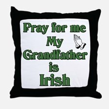 Pray for me My Grandfather is Throw Pillow