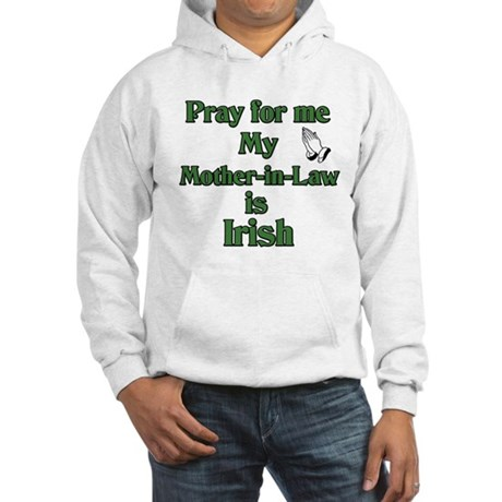 Pray for me My Mother-in-Law Hooded Sweatshirt