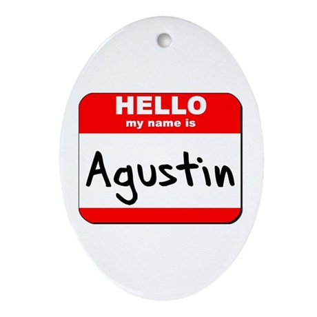 Hello my name is Agustin Oval Ornament