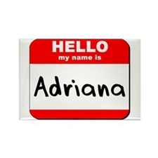 Hello my name is Adriana Rectangle Magnet