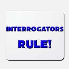 Interrogators Rule! Mousepad