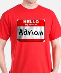 Hello my name is Adrian T-Shirt