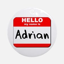 Hello my name is Adrian Ornament (Round)