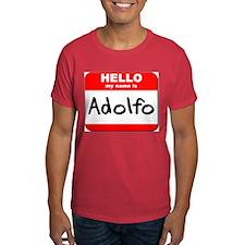 Hello my name is Adolfo T-Shirt