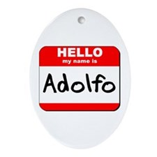 Hello my name is Adolfo Oval Ornament