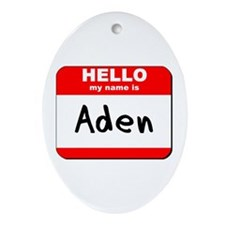 Hello my name is Aden Oval Ornament