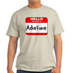 Hello my name is Adeline T-Shirt
