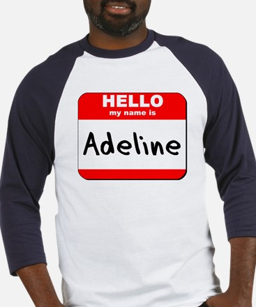 Hello my name is Adeline Baseball Jersey