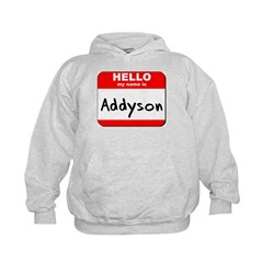 Hello my name is Addyson Hoodie