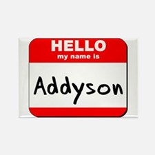 Hello my name is Addyson Rectangle Magnet