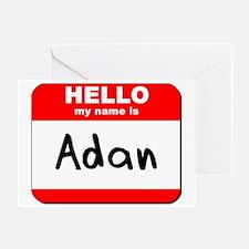 Hello my name is Adan Greeting Card