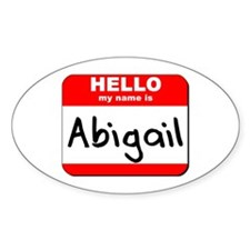 Hello my name is Abigail Oval Decal